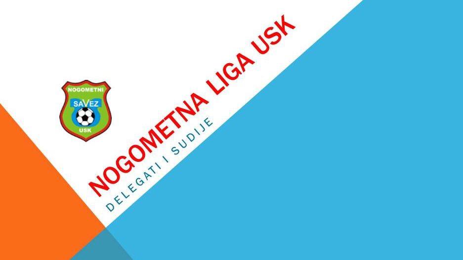 NOGOMETNA LIGA USK  Takmičarska sezona 2015/2016 - PROLJEĆE    SLUŽBENA LICA – 22. KOLO   29.05.2016 – 17:30  sati